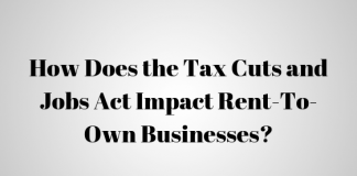 How Does the Tax Cuts and Jobs Act Impact Rent-To-Own Businesses?